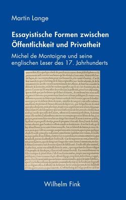 Essayistische Formen zwischen Öffentlichkeit und Privatheit von Lange,  Martin