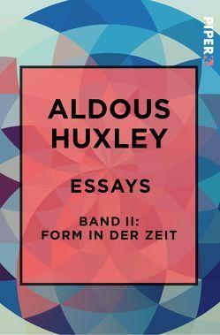 Essays – Band II: Form in der Zeit: von Henschen,  H. H., Herlitschka,  Herberth E., Hübner,  Sabine, Huxley,  Aldous