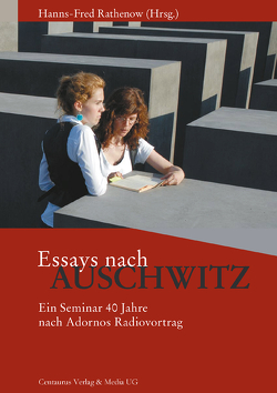 Essays nach Auschwitz von Rathenow,  Hanns F.