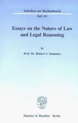 Essays on the Nature of Law and Legal Reasoning. von Summers,  Robert S.