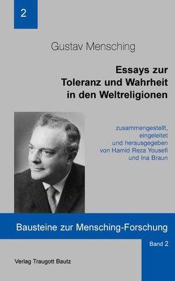 Essays zur Toleranz und Wahrheit in den Weltreligionen von Braun,  Ina, Mensching,  Gustav, Yousefi,  Hamid R