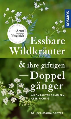 Essbare Wildkräuter und ihre giftigen Doppelgänger von Dreyer,  Eva-Maria