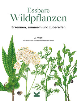 Essbare Wildpflanzen von Knight,  Liz, Pedder-Smith,  Rachel