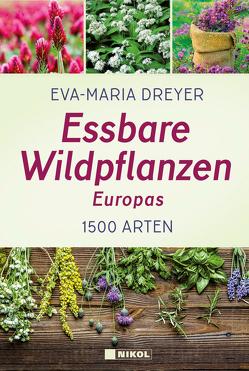 Essbare Wildpflanzen Europas von Dreyer,  Eva-Maria