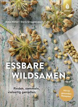 Essbare Wildsamen von Grappendorf,  Doris, Höller,  Anke