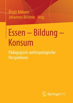 Essen – Bildung – Konsum von Althans,  Birgit, Bilstein,  Johannes