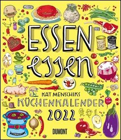 Essen essen – Kat Menschiks Küchenkalender 2022 – Im Hochformat 34,5 x 40 cm von Menschik,  Kat