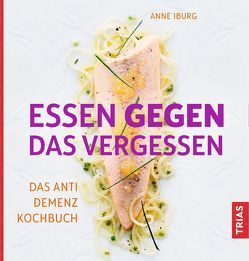 Essen gegen das Vergessen von Iburg,  Anne