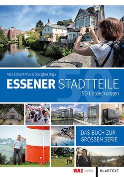 Essener Stadtteile – 50 Entdeckungen von Eckardt,  Vera, Stenglein,  Frank