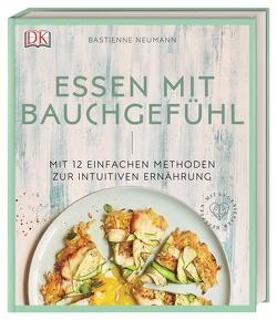 Essen mit Bauchgefühl von Neumann,  Bastienne