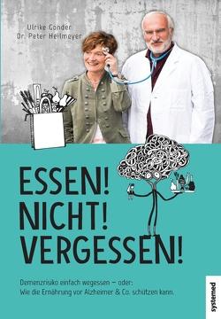Essen! Nicht! Vergessen! von Gonder,  Ulrike, Heilmeyer,  Peter