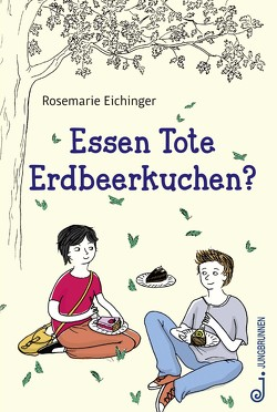 Essen Tote Erdbeerkuchen? von Eichinger,  Rosemarie