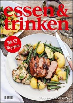 ESSEN & TRINKEN Wochenkalender 2022 – Küchen-Kalender mit Notizfeldern – pro Woche 1 Rezept – Format 21,0 x 29,7 cm – Spiralbindung