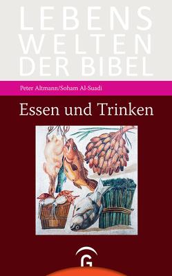 Essen und Trinken von Al-Suadi,  Soham, Altmann,  Peter