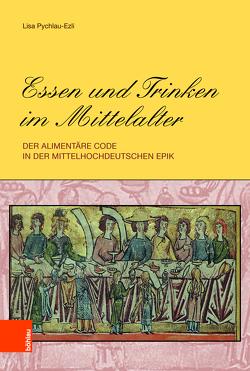 Essen und Trinken im Mittelalter von Pychlau-Ezli,  Lisa