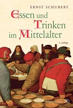 Essen und Trinken im Mittelalter von Schubert,  Ernst