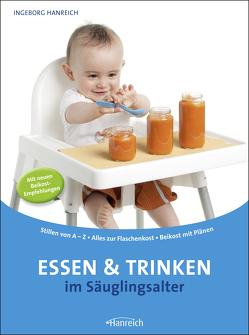 Essen und Trinken im Säuglingsalter von Hanreich,  Ingeborg