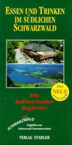 Essen und Trinken im südlichen Schwarzwald von Lochar,  Hans U