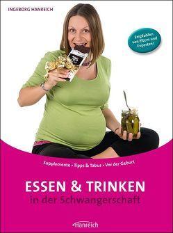 Essen und Trinken in der Schwangerschaft von Grabherr,  Karl, Hanreich,  Ingeborg, Jungwirth,  Andrea