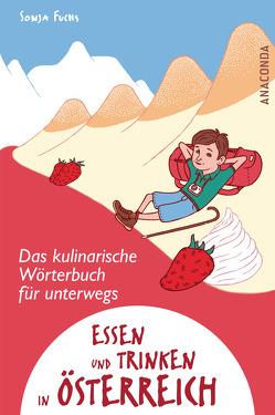 Essen und Trinken in Österreich – Ein kulinarisches Wörterbuch für unterwegs von Fuchs,  Sonja