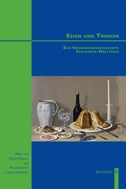 Essen und Trinken. Zur Ernährungsgeschichte Schleswig-Holsteins von Kraack,  Detlev, Lorenzen-Schmidt,  Klaus J