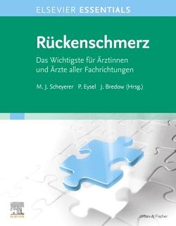 ELSEVIER ESSENTIALS Rückenschmerz von Bredow,  Jan, Eysel,  Peer, Scheyerer,  Max Joseph