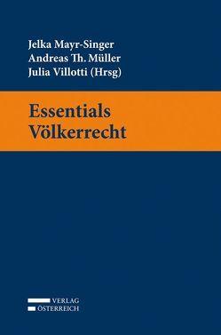 Essentials Völkerrecht von Mayr-Singer,  Jelka, Müller,  Andreas, Villotti,  Julia