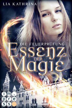 Essenz der Magie 2: Die Feuerprüfung von Kathrina,  Lia