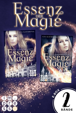 Essenz der Magie: Alle Bände der zauberhaften Dilogie in einer E-Box! von Kathrina,  Lia