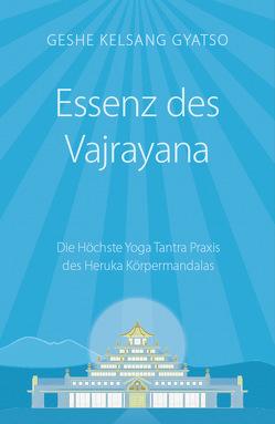 Essenz des Vajrayana von Geshe Kelsang,  Gyatso