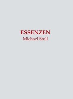 ESSENZEN von Stoll,  Michael