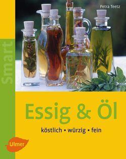 Essig & Öl von Teetz,  Petra