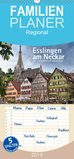 Esslingen am Neckar. Ein- und Ausblicke von Andreas Voigt – Familienplaner hoch (Wandkalender 2019 , 21 cm x 45 cm, hoch) von Voigt,  Andreas