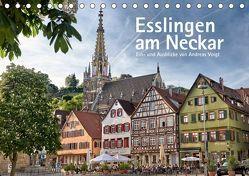 Esslingen am Neckar. Ein- und Ausblicke von Andreas Voigt (Tischkalender 2019 DIN A5 quer) von Voigt,  Andreas
