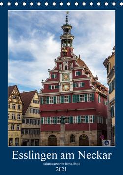 Esslingen am Neckar – Sehenswertes (Tischkalender 2021 DIN A5 hoch) von Eisele,  Horst