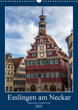 Esslingen am Neckar – Sehenswertes (Wandkalender 2021 DIN A3 hoch) von Eisele,  Horst