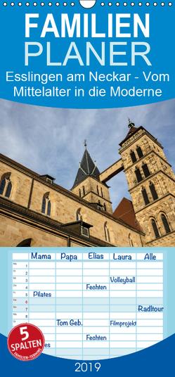 Esslingen am Neckar – Vom Mittelalter in die Moderne – Familienplaner hoch (Wandkalender 2019 , 21 cm x 45 cm, hoch) von Eisele,  Horst