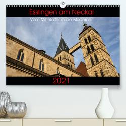 Esslingen am Neckar – Vom Mittelalter in die Moderne (Premium, hochwertiger DIN A2 Wandkalender 2021, Kunstdruck in Hochglanz) von Eisele,  Horst