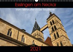 Esslingen am Neckar – Vom Mittelalter in die Moderne (Wandkalender 2021 DIN A3 quer) von Eisele,  Horst