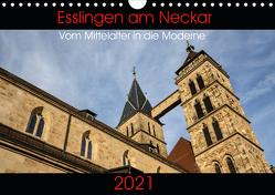 Esslingen am Neckar – Vom Mittelalter in die Moderne (Wandkalender 2021 DIN A4 quer) von Eisele,  Horst