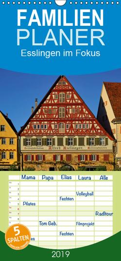 Esslingen im Fokus – Familienplaner hoch (Wandkalender 2019 , 21 cm x 45 cm, hoch) von Weber,  Philipp