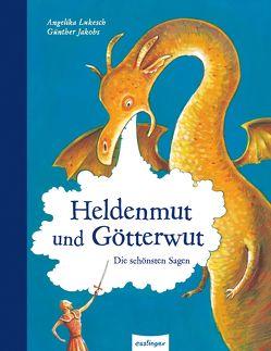 Esslinger Hausbücher: Heldenmut und Götterwut von Jakobs,  Günther, Lukesch,  Angelika