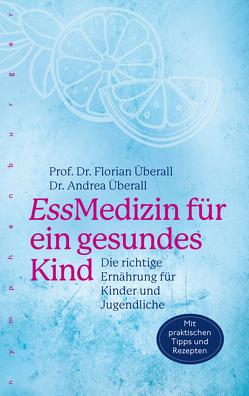 EssMedizin für ein gesundes Kind von Überall,  Andrea, Überall,  Florian