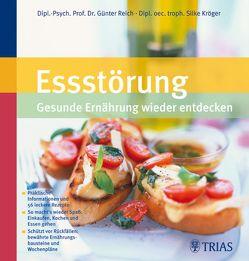 Essstörung: Gesunde Ernährung wiederentdecken von Kröger,  Silke, Reich,  Günter