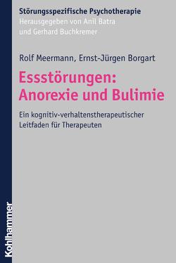 Essstörungen: Anorexie und Bulimie von Batra,  Anil, Borgart,  Ernst-Jürgen, Buchkremer,  Gerhard, Meermann,  Rolf