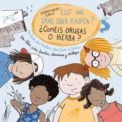 Esst ihr Gras oder Raupen? Deutsch – Spanisch von Miralles Ribera,  Laia, Schmitz,  Ka, Schmitz-Weicht,  Cai