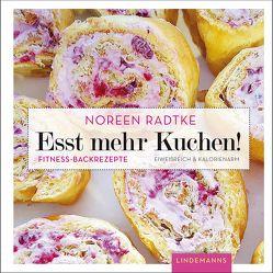 Esst mehr Kuchen! von Radtke,  Noreen