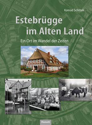 Estebrügge im Alten Land von Schittek,  Konrad