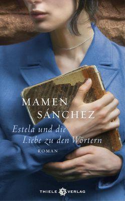 Estela und die Liebe zu den Wörtern von Rüdiger,  Anja, Sánchez,  Mamen