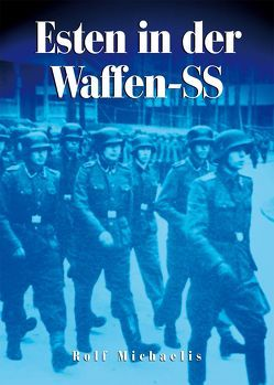 Esten in der Waffen-SS von Michaelis,  Rolf